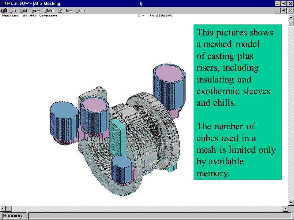 This pictures shows a meshed model of casting plus risers, including insulating and exothermic sleeves and chills.