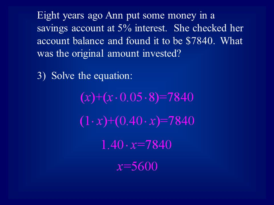 3) Solve the equation: Eight years ago Ann put some money in a savings account at 5% interest.