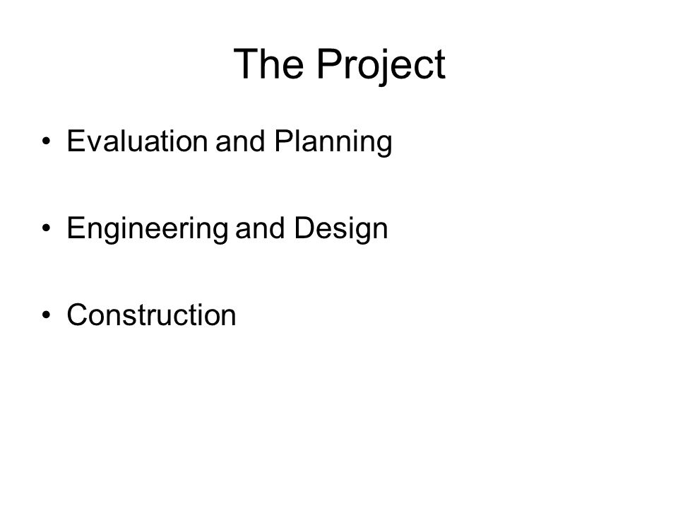 The Project Evaluation and Planning Engineering and Design Construction