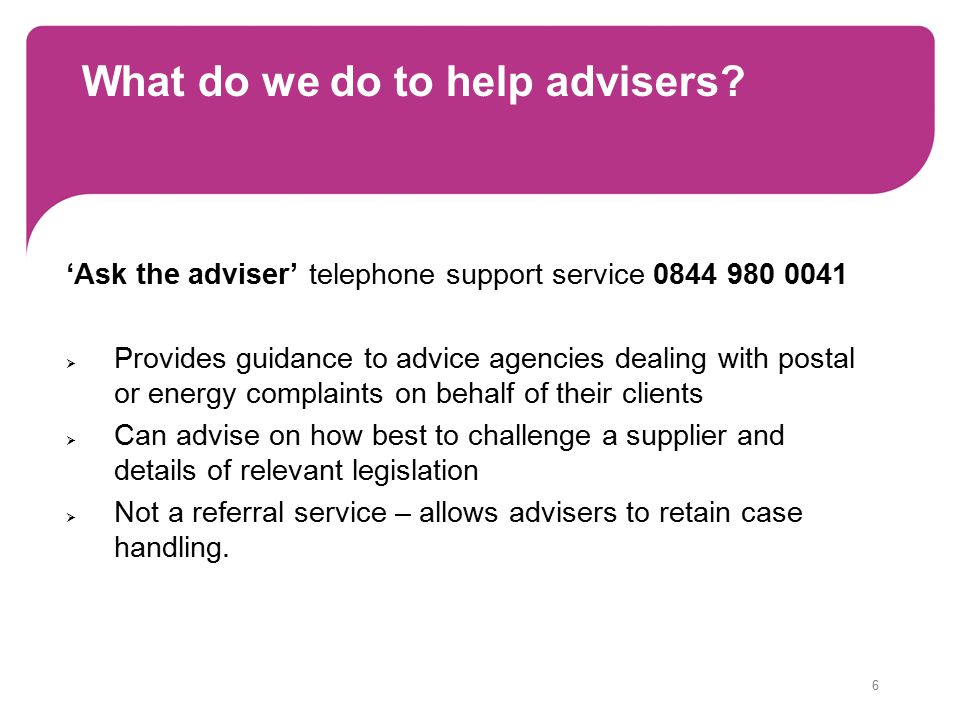 6 What do we do to help advisers.