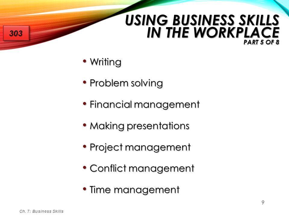 9 Writing Writing Problem solving Problem solving Financial management Financial management Making presentations Making presentations Project manageme