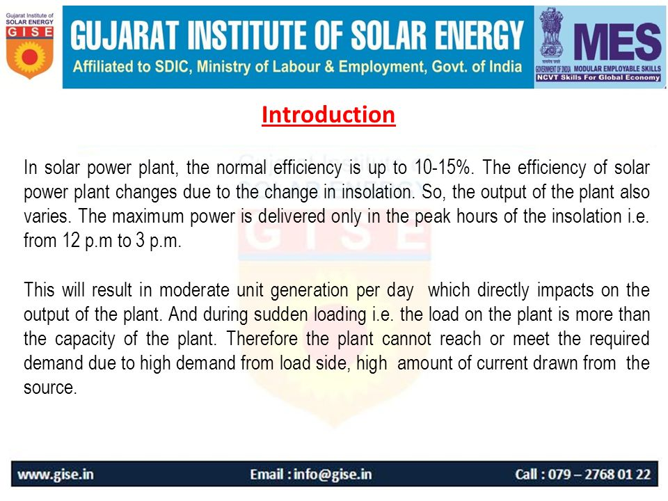 Introduction In solar power plant, the normal efficiency is up to 10-15%.
