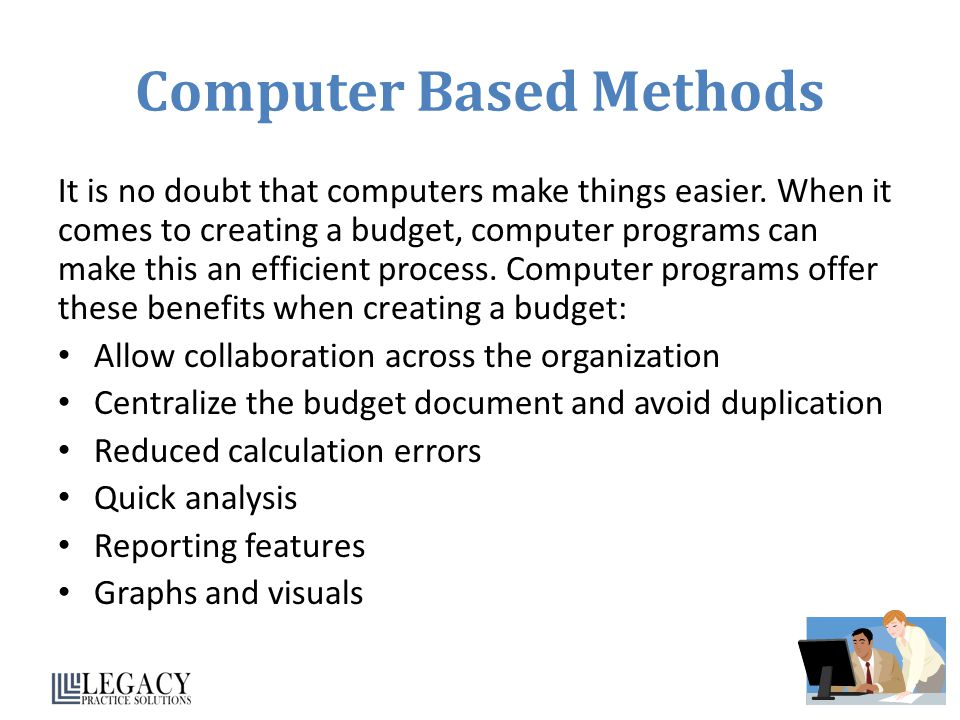 Computer Based Methods It is no doubt that computers make things easier.