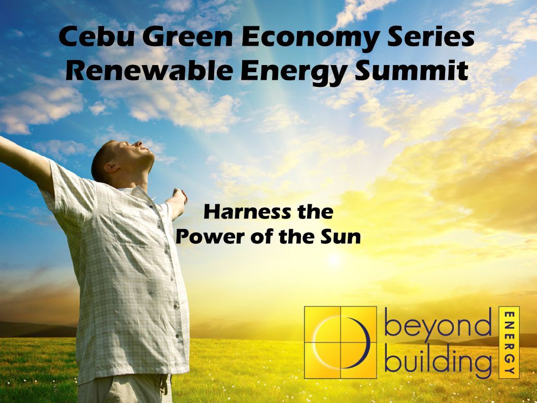 Cebu Green Economy Series Renewable Energy Summit Harness the Power of the Sun