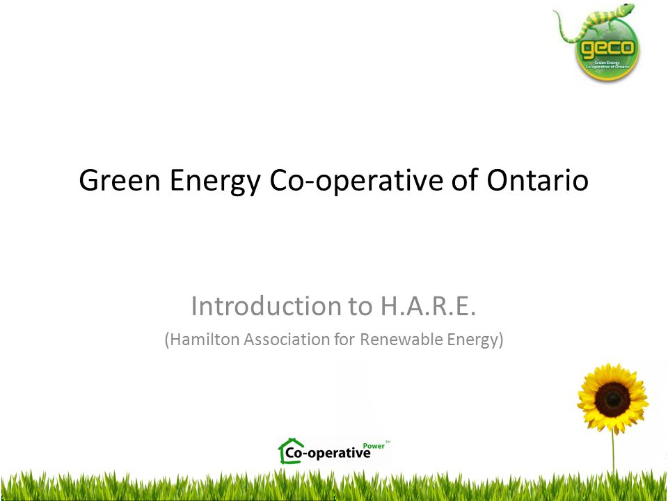Green Energy Co-operative of Ontario Introduction to H.A.R.E.