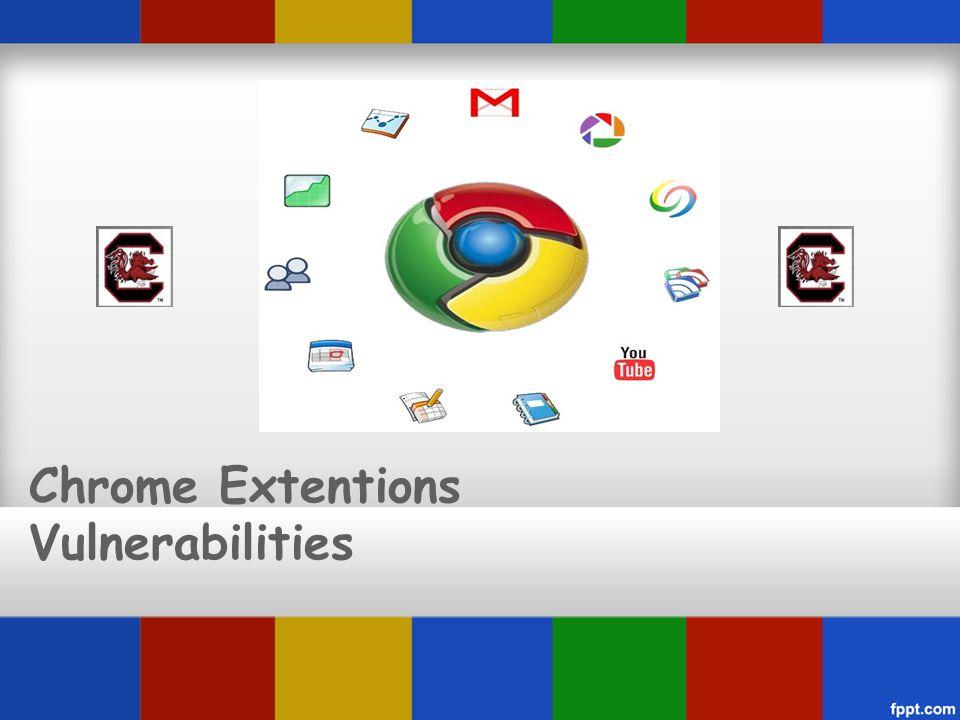 Chrome Extentions Vulnerabilities