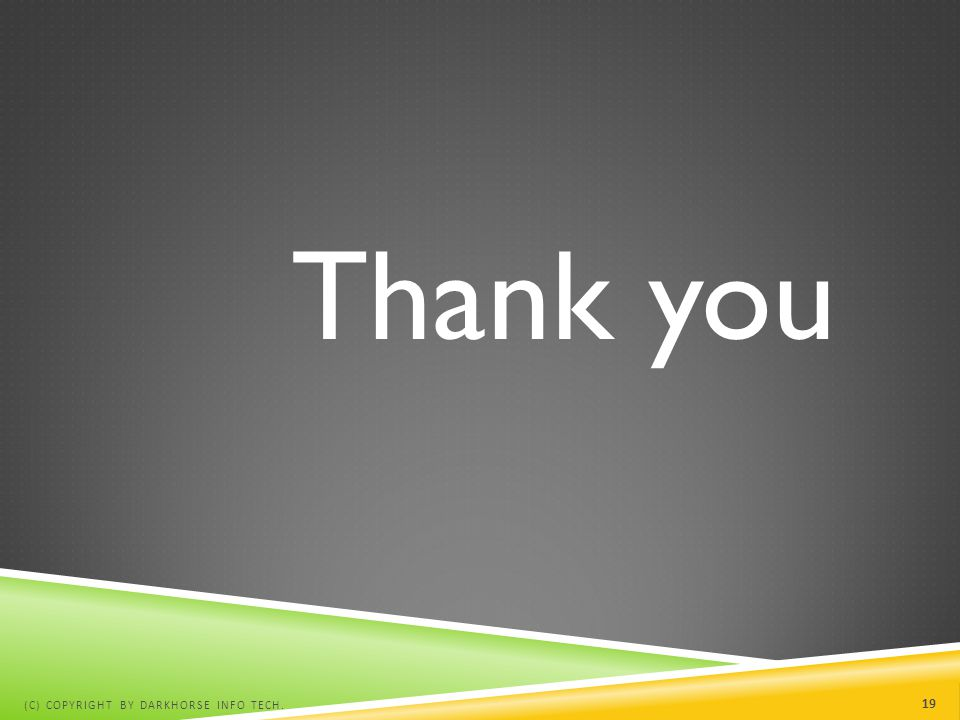 Thank you (C) COPYRIGHT BY DARKHORSE INFO TECH. 19