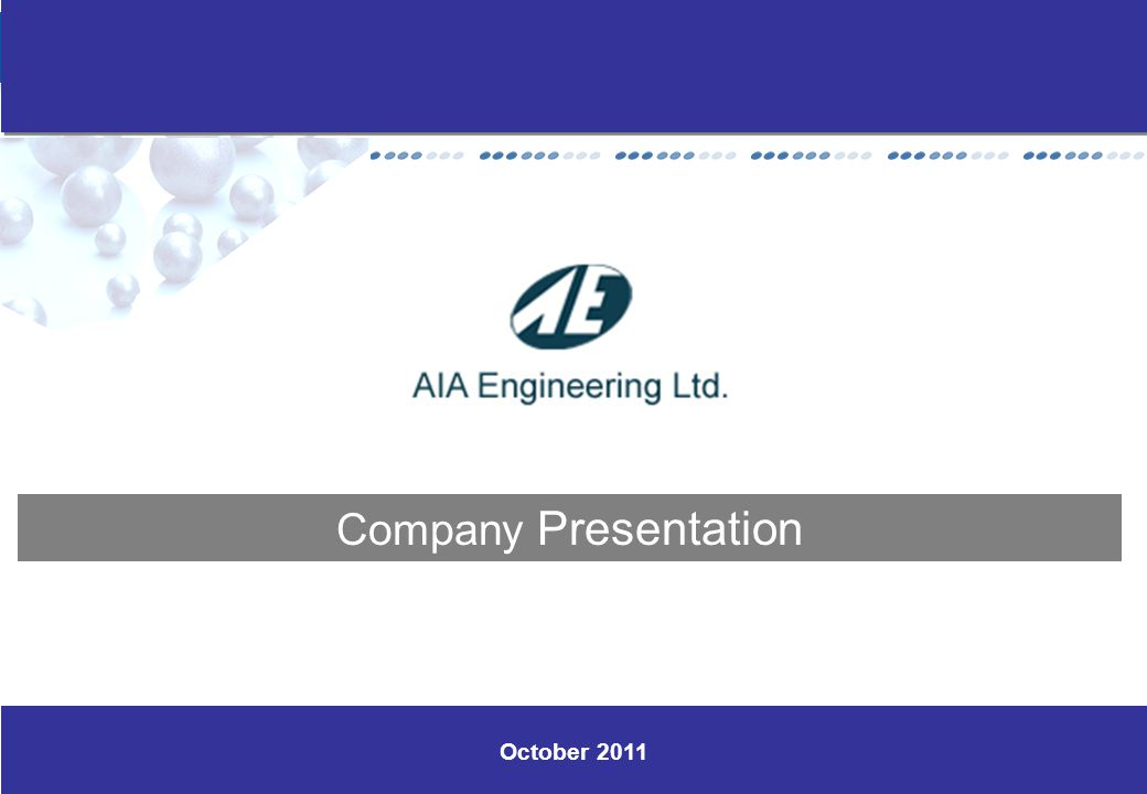 www.aiaengineering.com 0 October 2011 Company Presentation