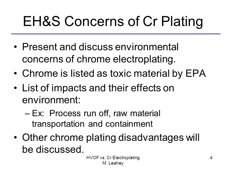 EH&S Concerns of Cr Plating Present and discuss environmental concerns of chrome electroplating. Chrome is listed as toxic material by EPA List of imp