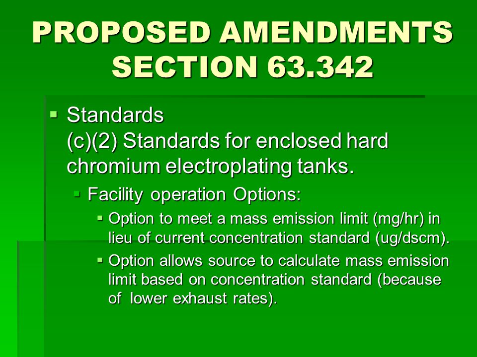 PROPOSED AMENDMENTS SECTION 63.342  Standards (c)(2) Standards for enclosed hard chromium electroplating tanks.