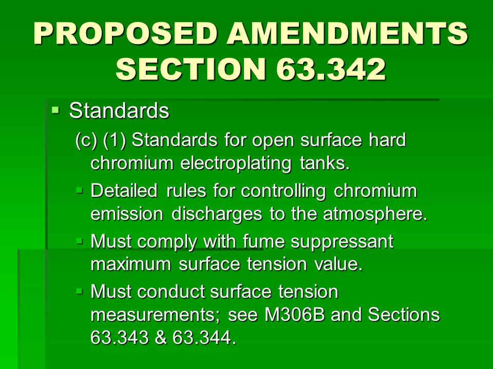 PROPOSED AMENDMENTS SECTION 63.342  Standards (c) (1) Standards for open surface hard chromium electroplating tanks.