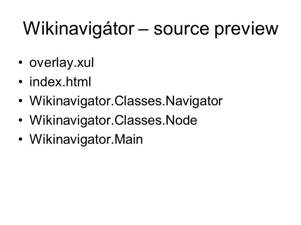 Wikinavigátor – source preview overlay.xul index.html Wikinavigator.Classes.Navigator Wikinavigator.Classes.Node Wikinavigator.Main
