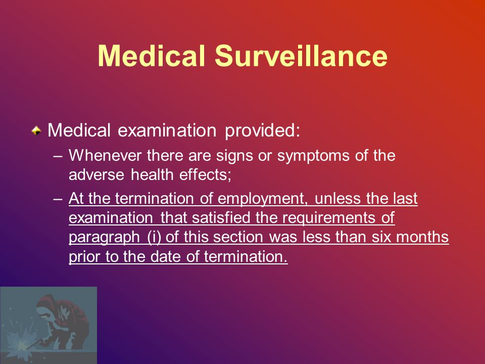 Medical Surveillance Medical examination provided: –Within 30 days after initial assignment, a Physician or other Licensed Health Care Professional's (PLHCP s) written recommendation, or exposure during an emergency; –Annually; 29 CFR 1926.1126(i)