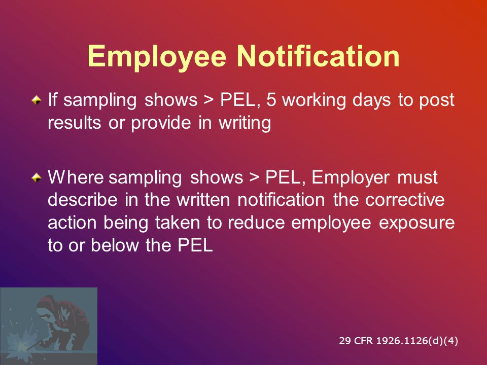 Exposure Determination Performance-oriented Option –The employer shall determine the 8-hour TWA exposure for each employee on the basis of any combination of: Air monitoring data; Historical monitoring data (prior to 5/30/2006); or Objective data.