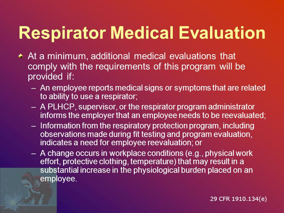 Respirator Medical Evaluation Employees will be provided with a copy of the PLHCP s written recommendation.