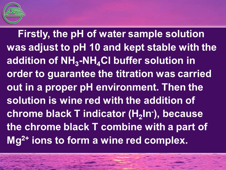 Firstly, the pH of water sample solution was adjust to pH 10 and kept stable with the addition of NH 3 -NH 4 Cl buffer solution in order to guarantee the titration was carried out in a proper pH environment.