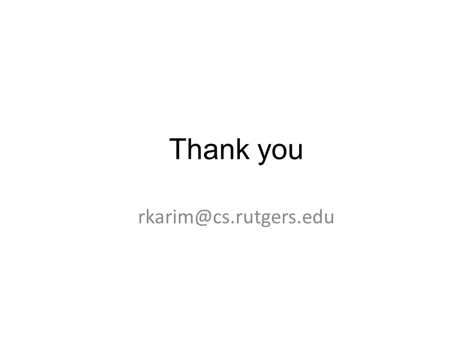 Thank you rkarim@cs.rutgers.edu