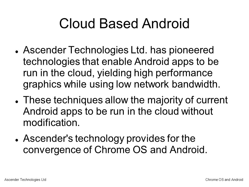Cloud Based Android Ascender Technologies Ltd.