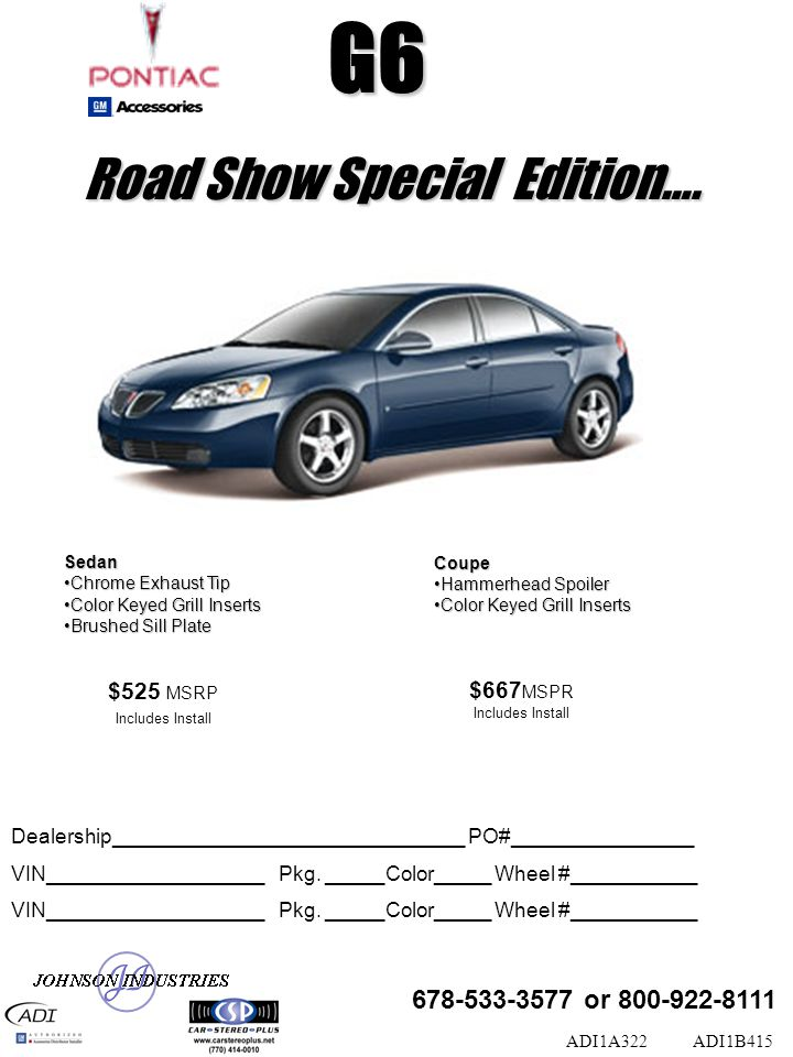 Road Show Special Edition…. Sedan Chrome Exhaust TipChrome Exhaust Tip Color Keyed Grill InsertsColor Keyed Grill Inserts Brushed Sill PlateBrushed Si