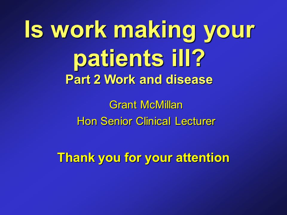 Is work making your patients ill.