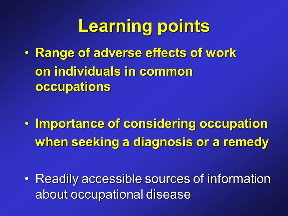Learning points Range of adverse effects of workRange of adverse effects of work on individuals in common occupations on individuals in common occupat