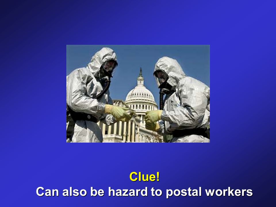 Clue! Can also be hazard to postal workers