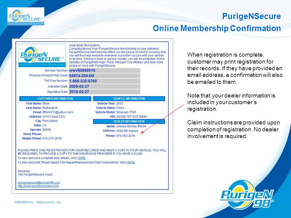 PurigeNSecure Online Membership Confirmation When registration is complete, customer may print registration for their records. If they have provided a