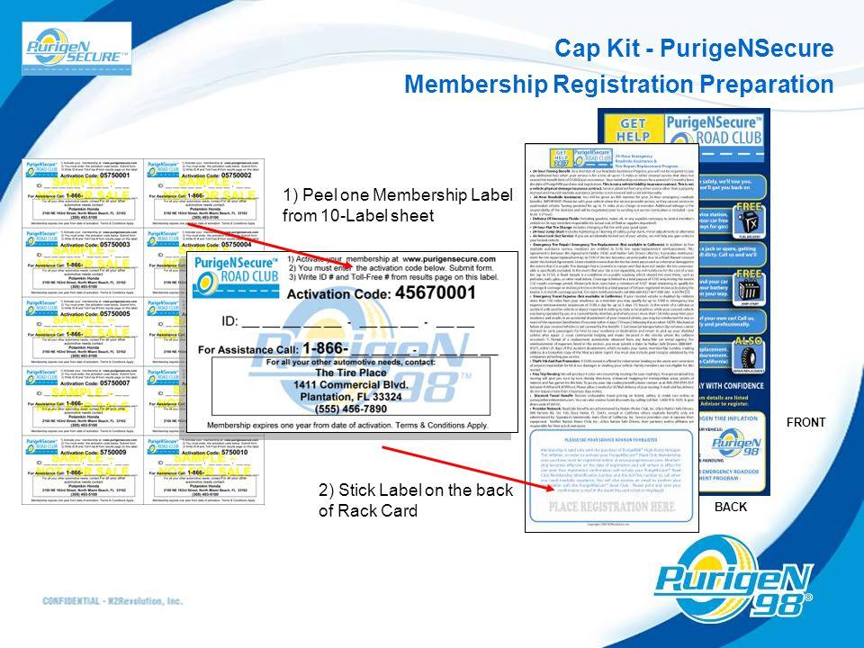 Cap Kit - PurigeNSecure Membership Registration Preparation 1) Peel one Membership Label from 10-Label sheet 2) Stick Label on the back of Rack Card FRONT BACK