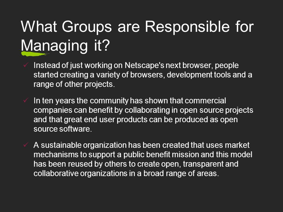 What Groups are Responsible for Managing it.