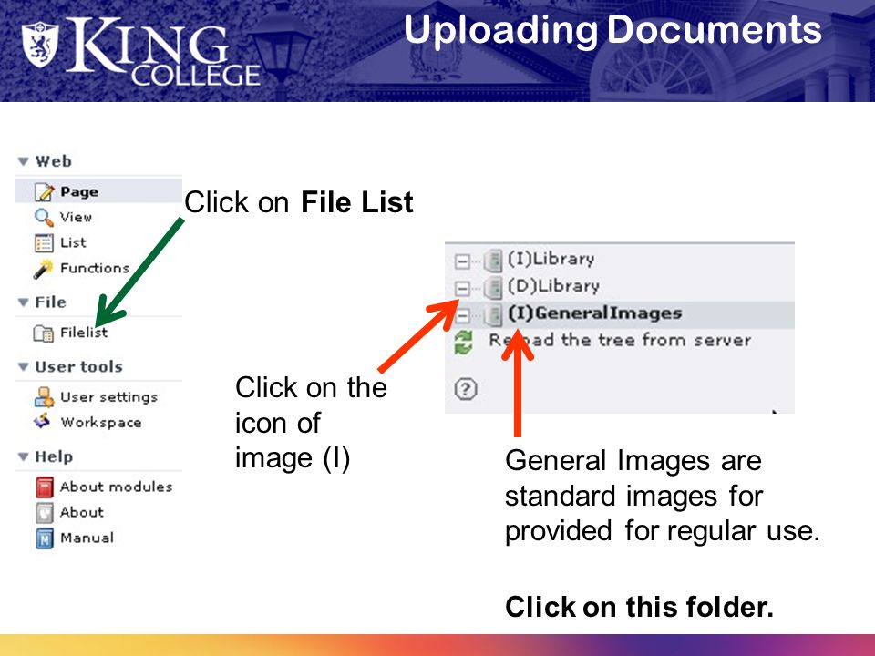Uploading Documents Click on File List General Images are standard images for provided for regular use.