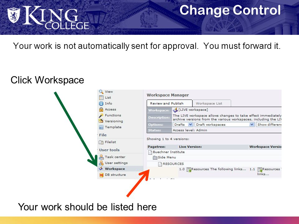 Change Control Your work is not automatically sent for approval.