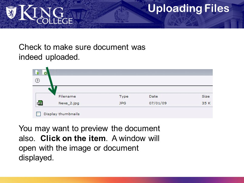 Uploading Files Check to make sure document was indeed uploaded. You may want to preview the document also. Click on the item. A window will open with