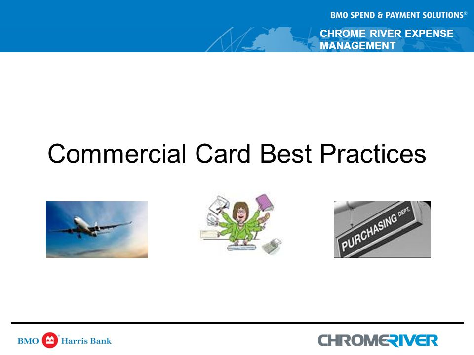 CHROME RIVER EXPENSE MANAGEMENT Commercial Card Best Practices