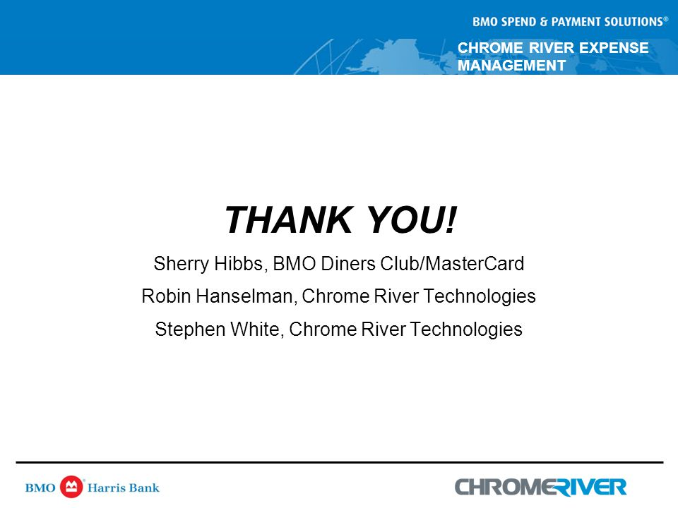 CHROME RIVER EXPENSE MANAGEMENT THANK YOU.