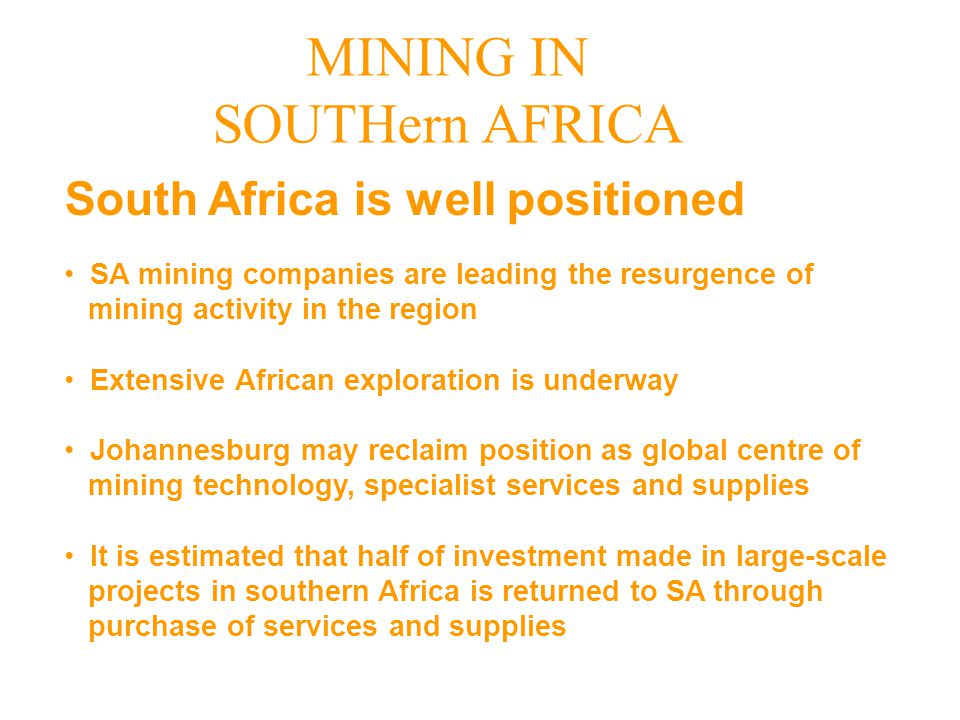SA mining companies are leading the resurgence of mining activity in the region Extensive African exploration is underway Johannesburg may reclaim pos