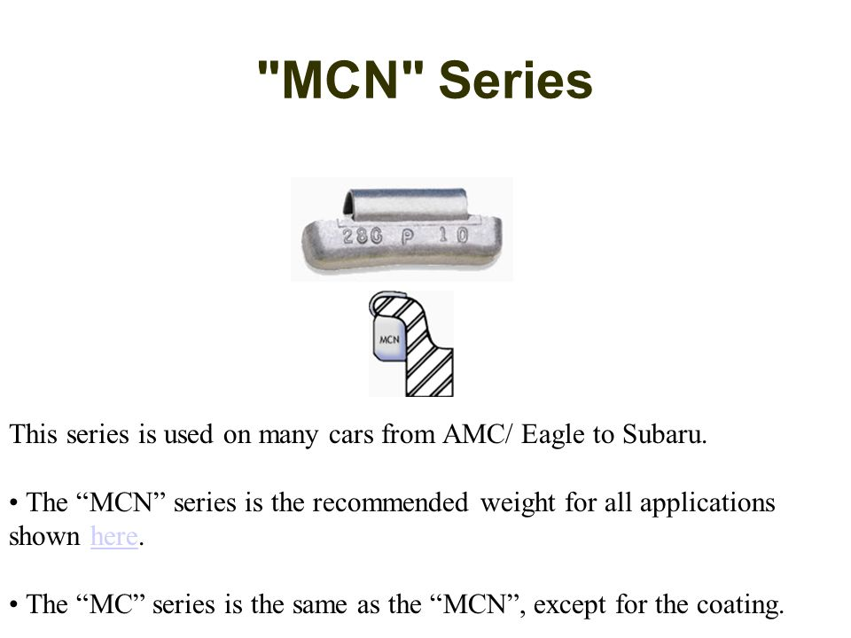 MCN Series This series is used on many cars from AMC/ Eagle to Subaru.
