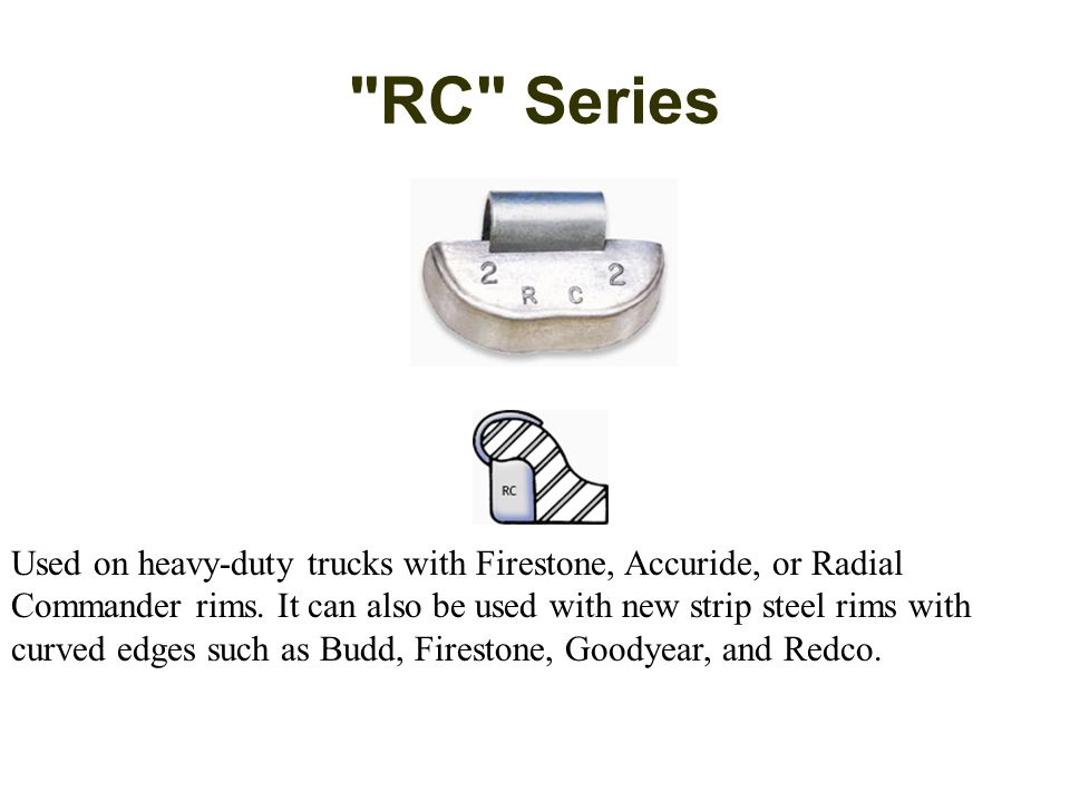 RC Series Used on heavy-duty trucks with Firestone, Accuride, or Radial Commander rims.