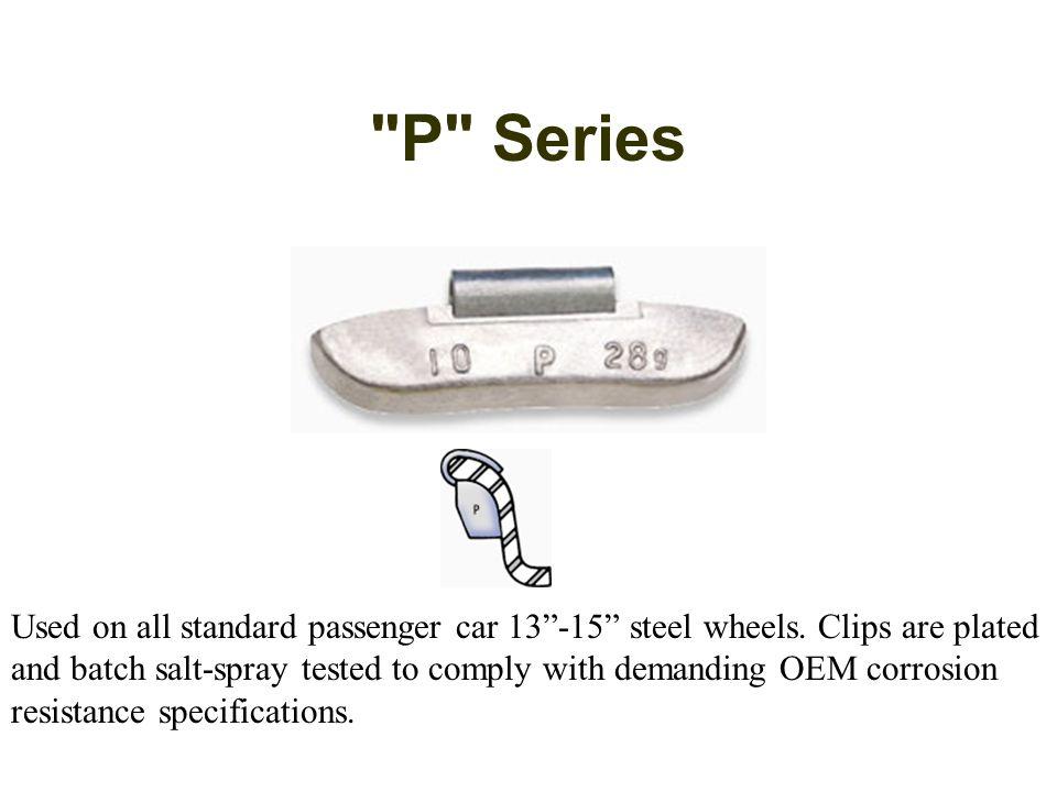 P Series Used on all standard passenger car 13 -15 steel wheels.
