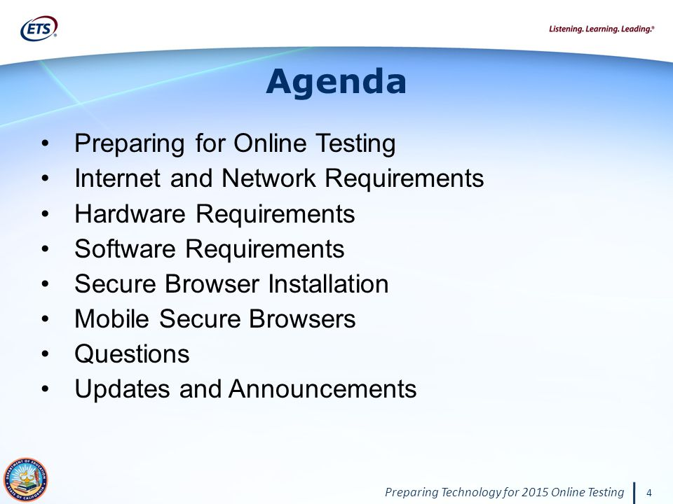 Preparing Technology for 2015 Online Testing 4 Agenda Preparing for Online Testing Internet and Network Requirements Hardware Requirements Software Requirements Secure Browser Installation Mobile Secure Browsers Questions Updates and Announcements