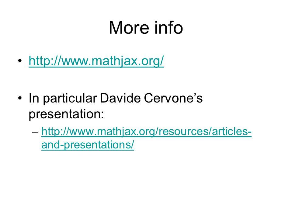 More info http://www.mathjax.org/ In particular Davide Cervone's presentation: –http://www.mathjax.org/resources/articles- and-presentations/http://ww