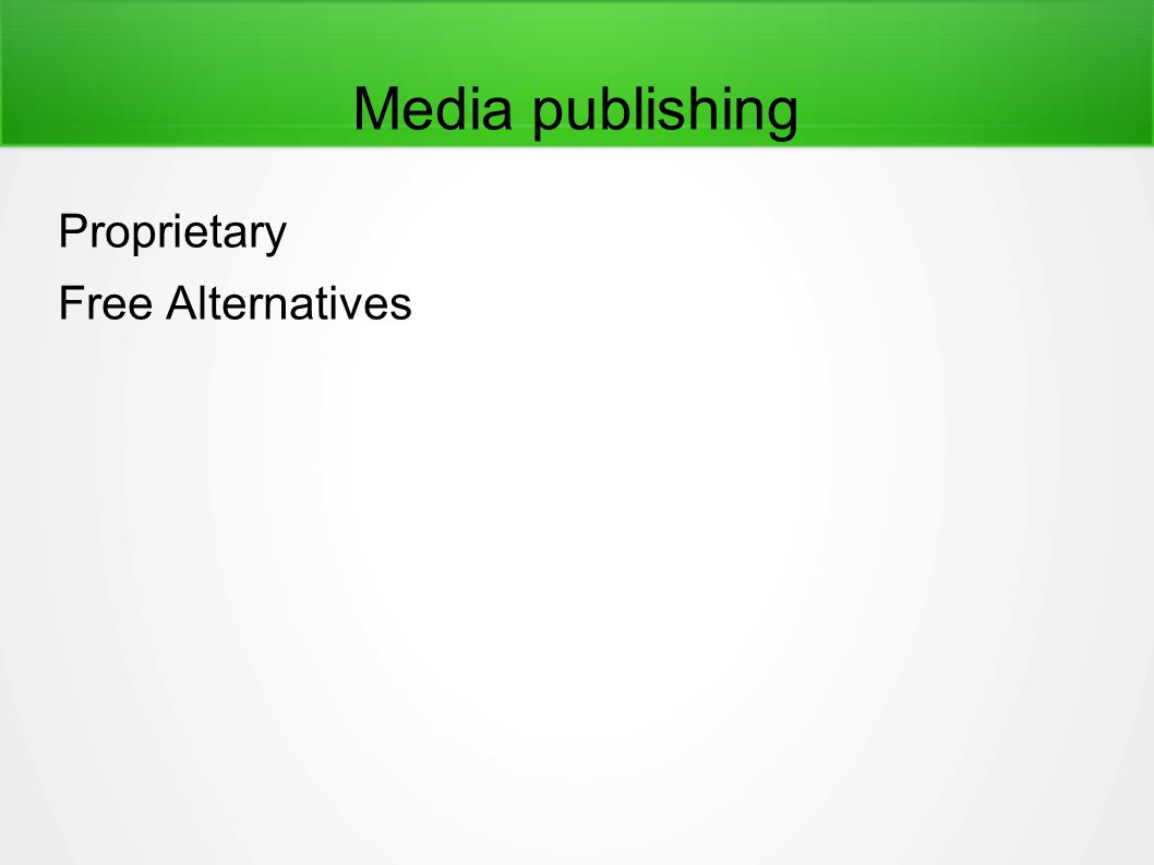 Media publishing Proprietary Free Alternatives