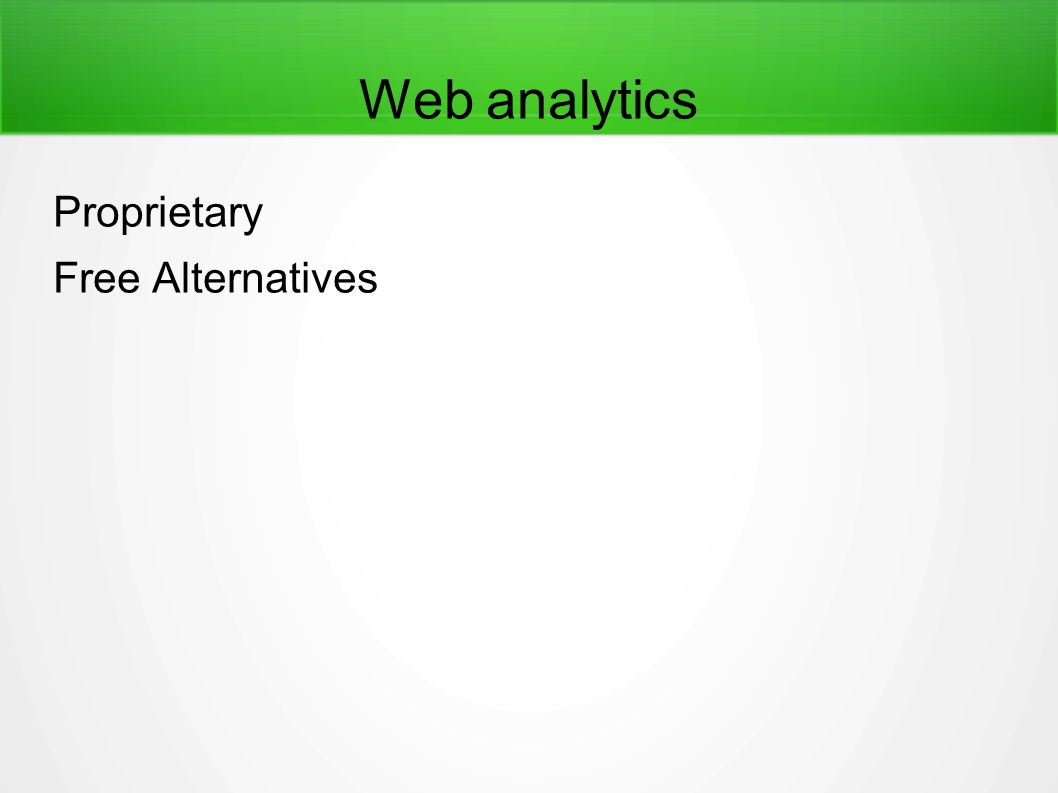 Web analytics Proprietary Free Alternatives