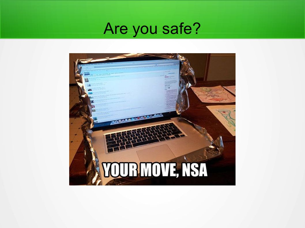 Are you safe?