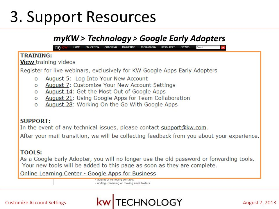 BREAKOUT CLASS TITLE August 7, 2013Customize Account Settings myKW > Technology > Google Early Adopters 3.