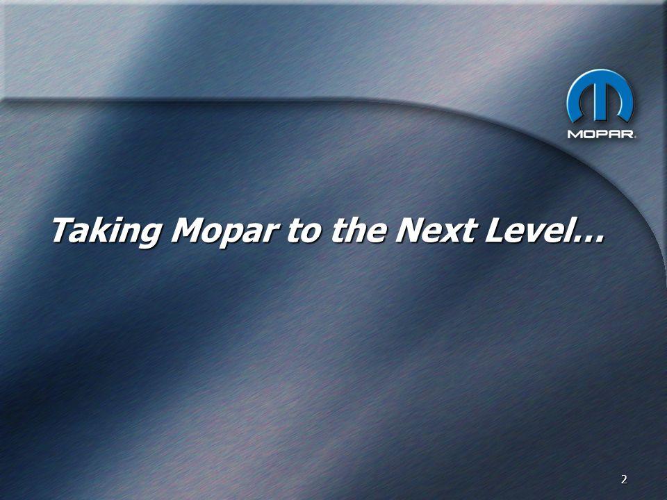 2 Taking Mopar to the Next Level…
