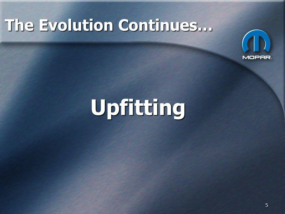 5 Upfitting The Evolution Continues…