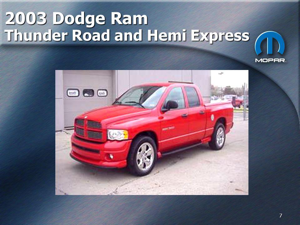 7 2003 Dodge Ram Thunder Road and Hemi Express