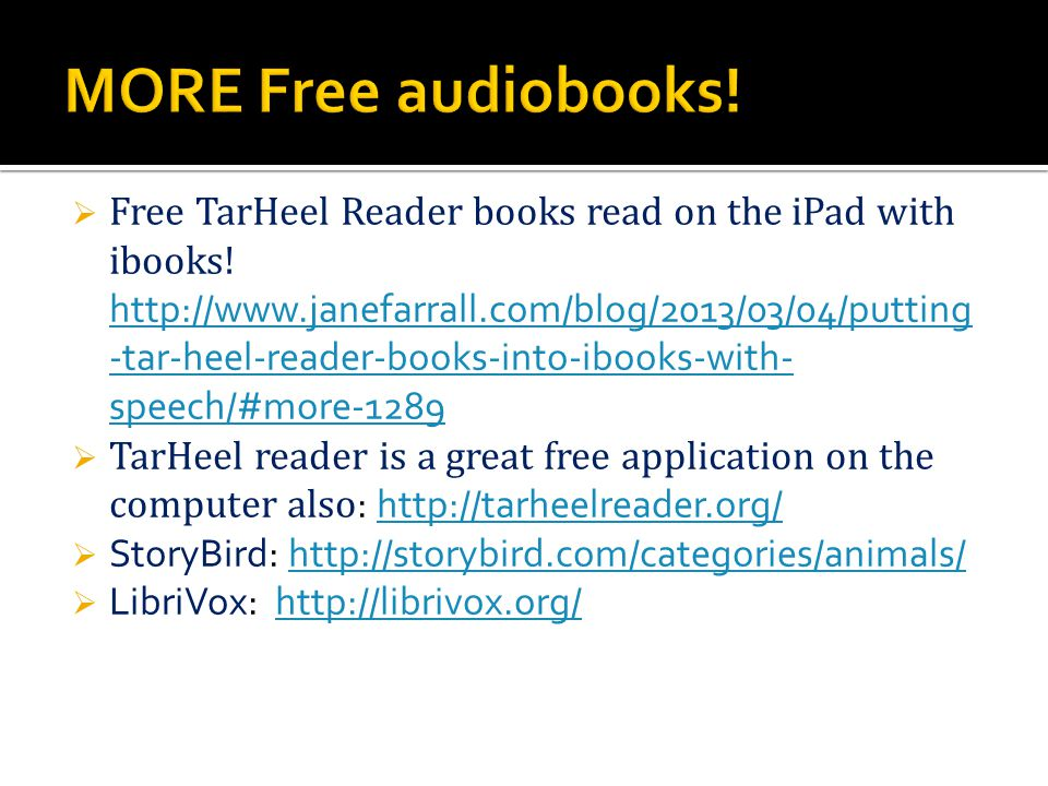  Free TarHeel Reader books read on the iPad with ibooks! http://www.janefarrall.com/blog/2013/03/04/putting -tar-heel-reader-books-into-ibooks-with-