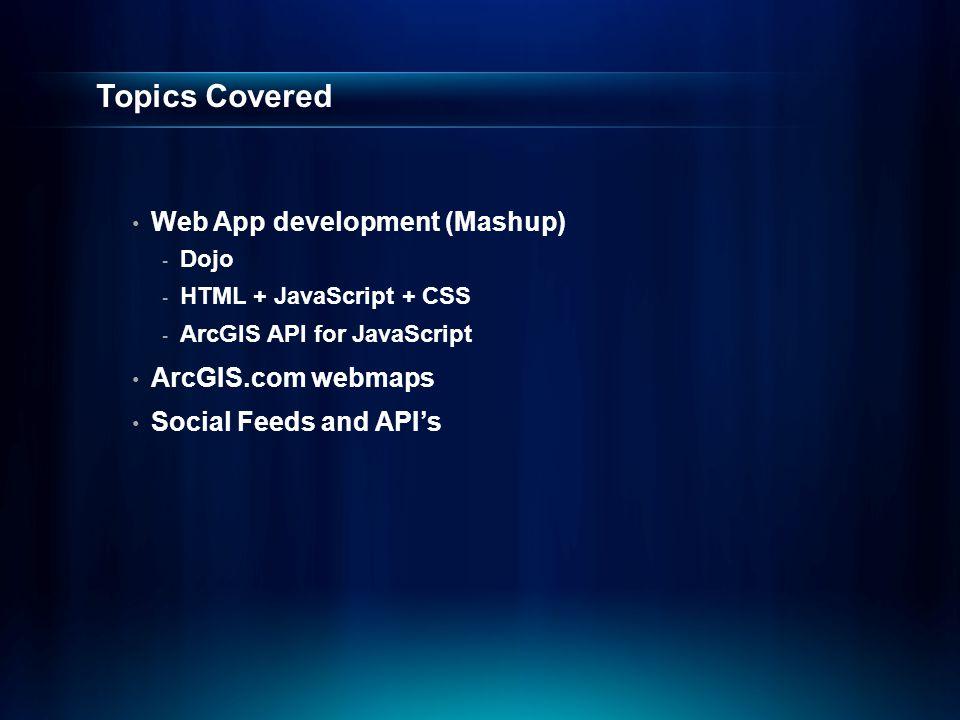 Agenda What How - Demos - App code + Dojo gems Demos - More apps Deployment Future