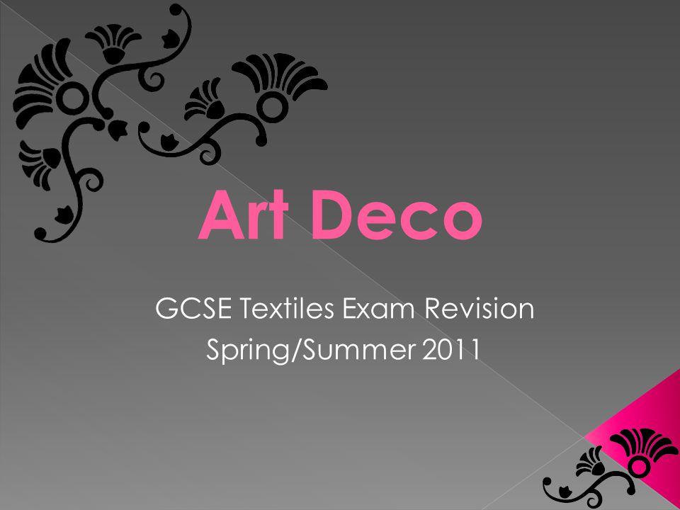 Art Deco GCSE Textiles Exam Revision Spring/Summer 2011